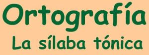 external image ortografia-la-silaba-tonica02.jpg?w=300&h=112